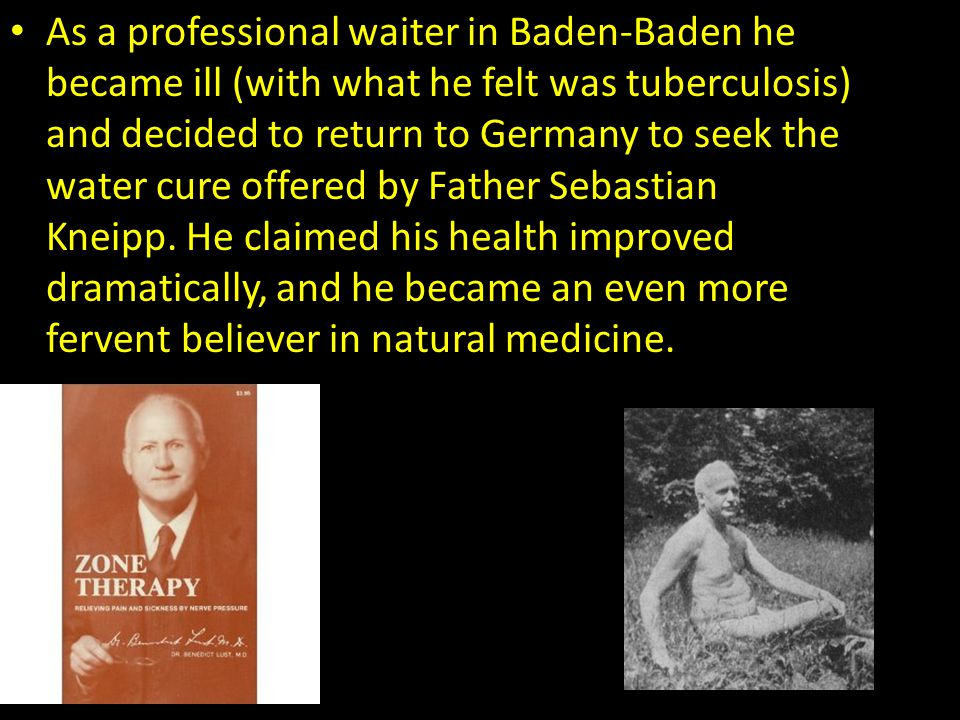 As a professional waiter in Baden-Baden he became ill (with what he felt was tuberculosis) and decided to return to Germany to seek the water cure off
