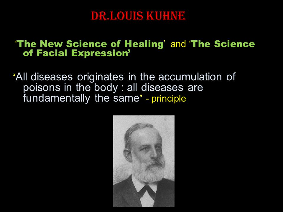 Dr.Louis Kuhne The New Science of Healing and The Science of Facial Expression All diseases originates in the accumulation of poisons in the body : al