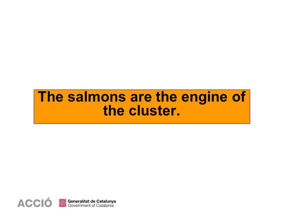 The salmons are the engine of the cluster.
