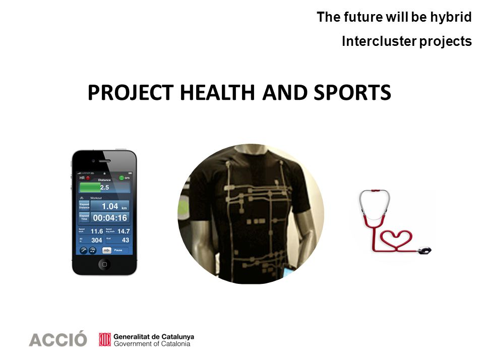 PROJECT HEALTH AND SPORTS The future will be hybrid Intercluster projects