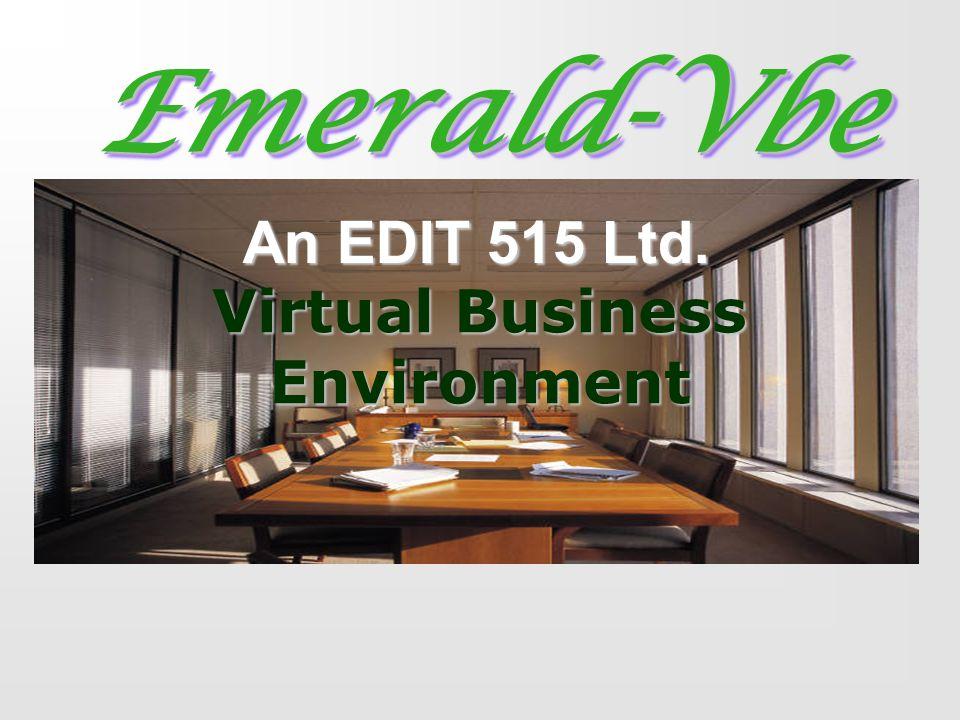 Emerald-VbeEmerald-Vbe An EDIT 515 Ltd. Virtual Business Environment