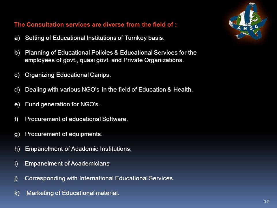 10 a) Setting of Educational Institutions of Turnkey basis.