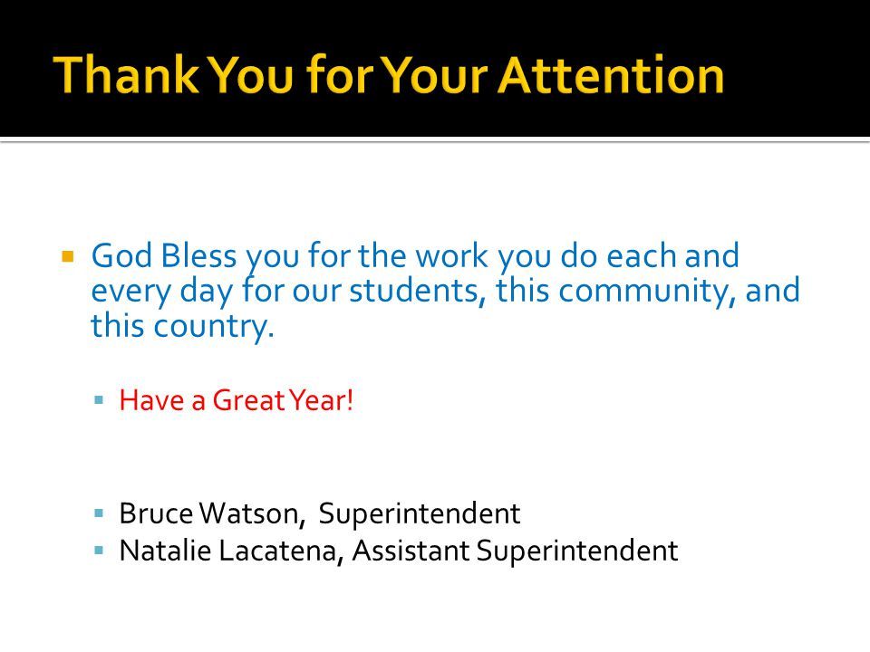 God Bless you for the work you do each and every day for our students, this community, and this country.