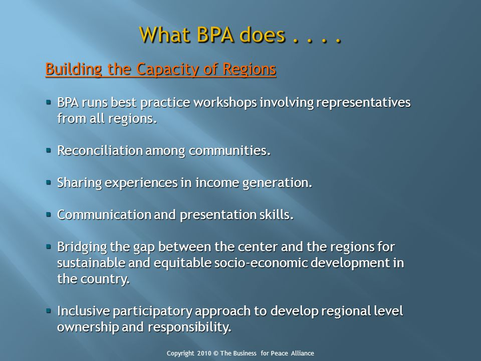 Building the Capacity of Regions BPA runs best practice workshops involving representatives from all regions.