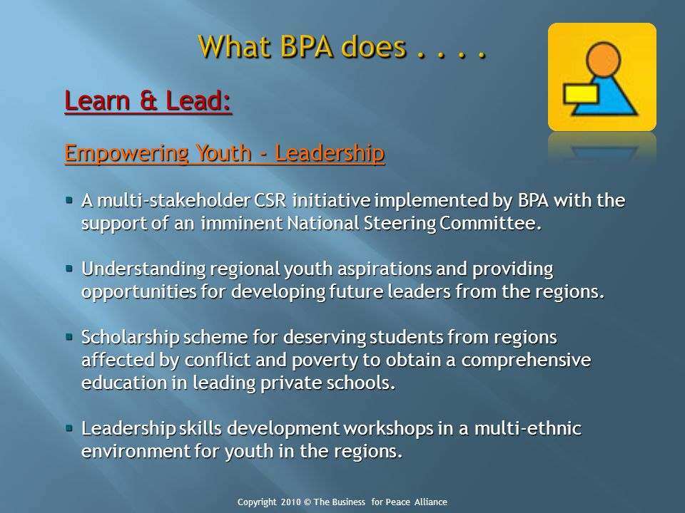 Learn & Lead: Empowering Youth - Leadership A multi-stakeholder CSR initiative implemented by BPA with the support of an imminent National Steering Co