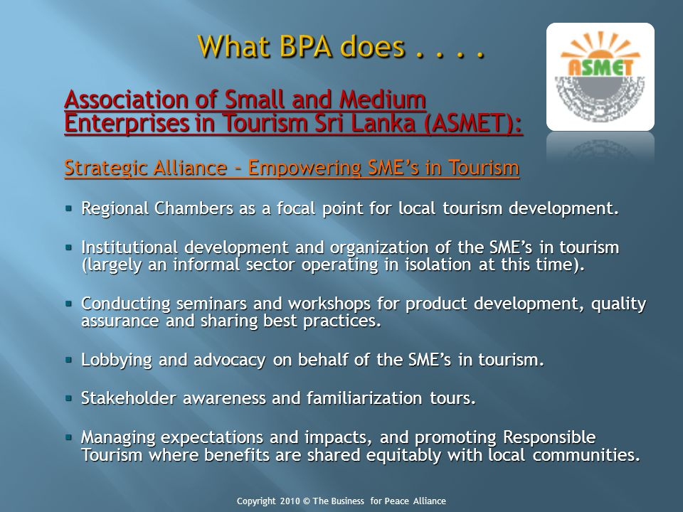 Association of Small and Medium Enterprises in Tourism Sri Lanka (ASMET): Strategic Alliance – Empowering SMEs in Tourism Regional Chambers as a focal point for local tourism development.