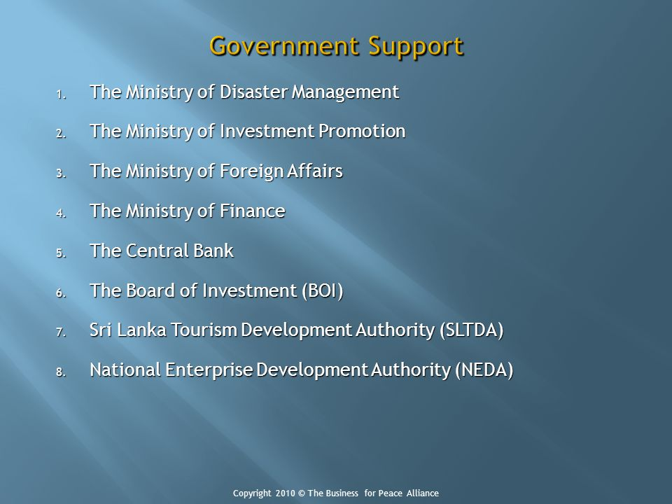 1. The Ministry of Disaster Management 2. The Ministry of Investment Promotion 3. The Ministry of Foreign Affairs 4. The Ministry of Finance 5. The Ce