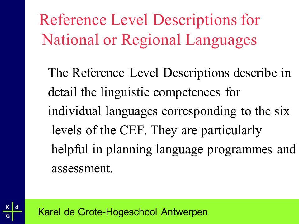 Karel de Grote-Hogeschool Antwerpen Reference Level Descriptions for National or Regional Languages The Reference Level Descriptions describe in detai