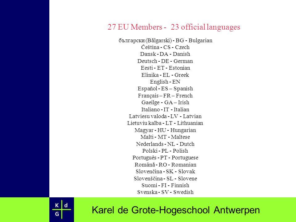 Karel de Grote-Hogeschool Antwerpen български (Bălgarski) - BG - Bulgarian Čeština - CS - Czech Dansk - DA - Danish Deutsch - DE - German Eesti - ET -
