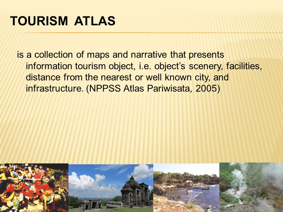 is a collection of maps and narrative that presents information tourism object, i.e.