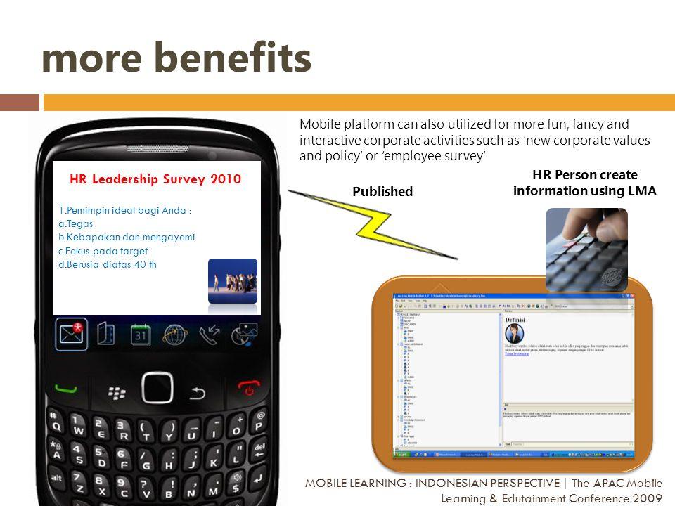 more benefits HR Leadership Survey 2010 1.Pemimpin ideal bagi Anda : a.Tegas b.Kebapakan dan mengayomi c.Fokus pada target d.Berusia diatas 40 th HR P