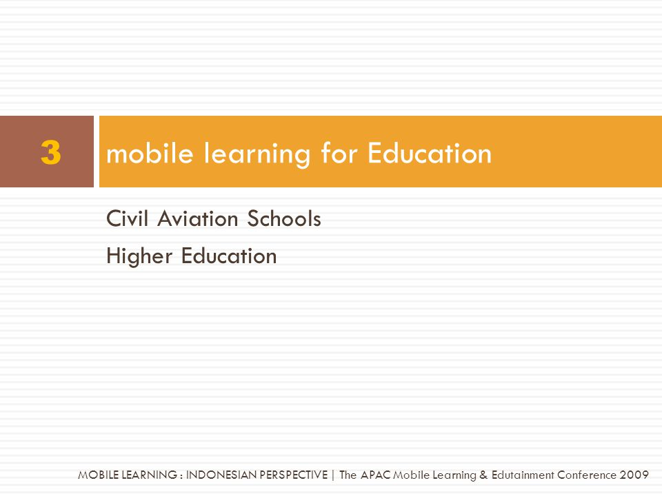 Civil Aviation Schools Higher Education mobile learning for Education 3 MOBILE LEARNING : INDONESIAN PERSPECTIVE | The APAC Mobile Learning & Edutainm