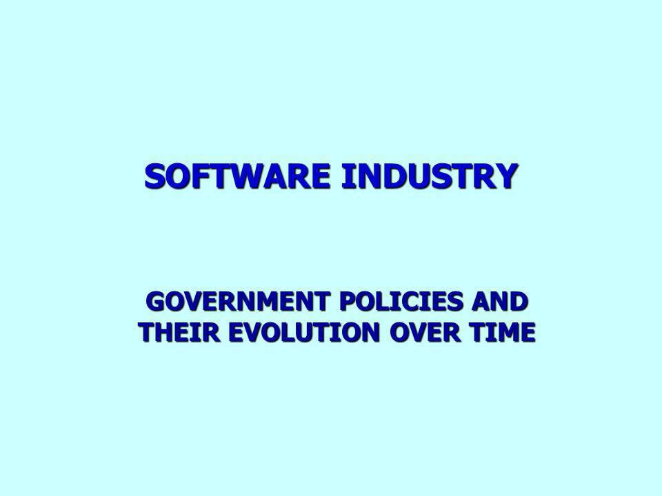 SOFTWARE INDUSTRY GOVERNMENT POLICIES AND THEIR EVOLUTION OVER TIME