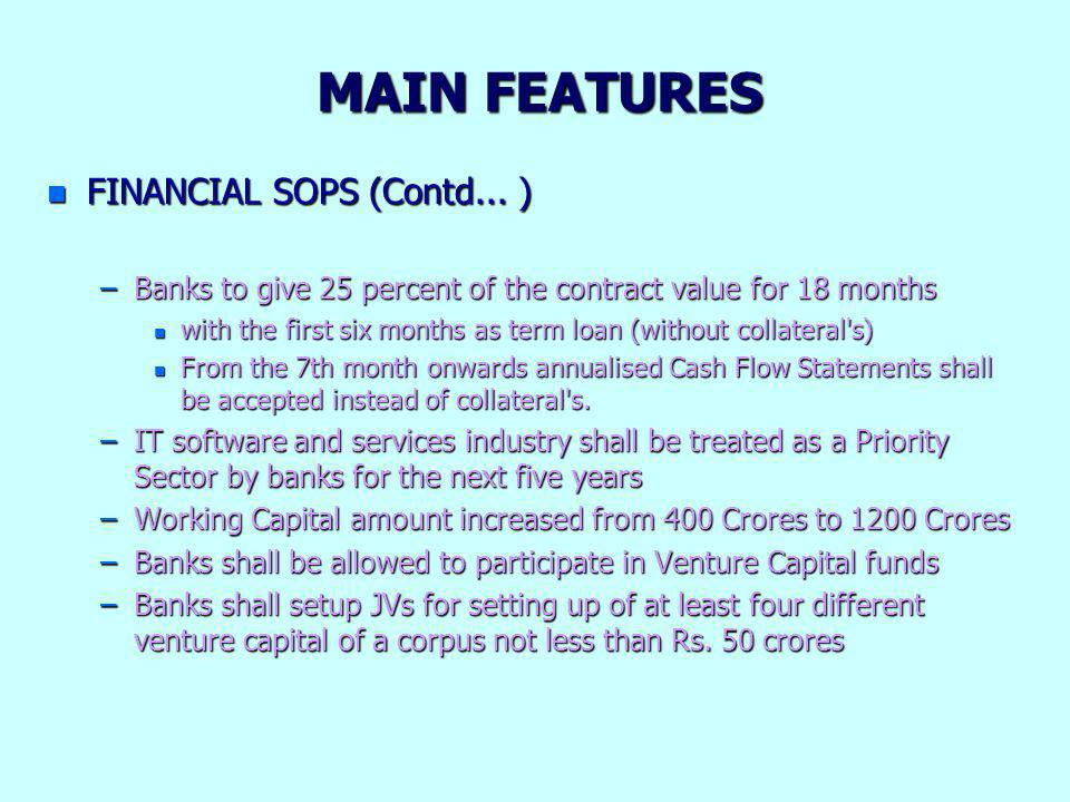 MAIN FEATURES n FINANCIAL SOPS (Contd...