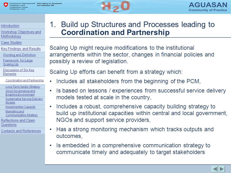 1.Build up Structures and Processes leading to Coordination and Partnership Scaling Up might require modifications to the institutional arrangements within the sector, changes in financial policies and possibly a review of legislation.