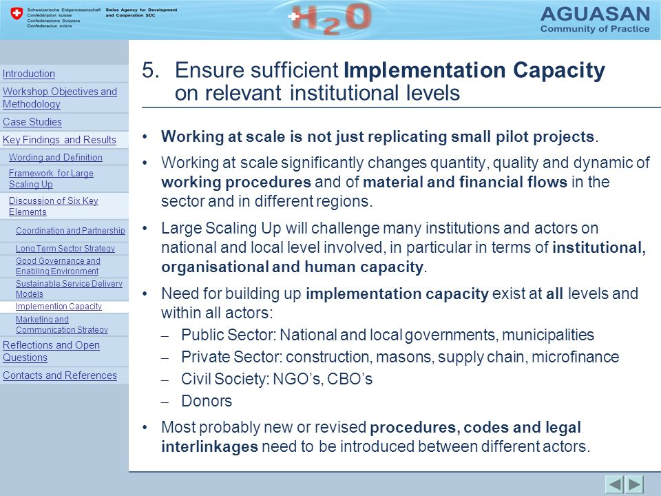 5.Ensure sufficient Implementation Capacity on relevant institutional levels Working at scale is not just replicating small pilot projects.