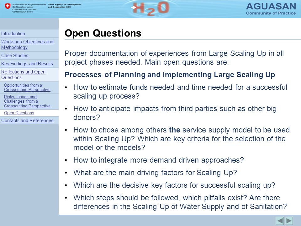 Open Questions Proper documentation of experiences from Large Scaling Up in all project phases needed.