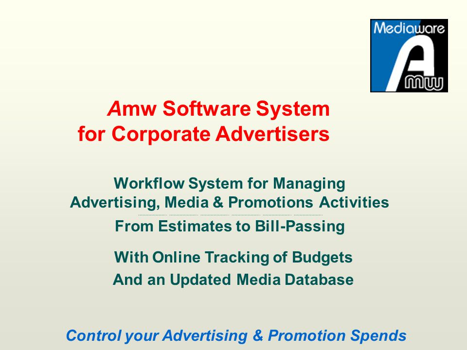 Workflow System for Managing Advertising, Media & Promotions Activities ……………….. ……………….. ……………….. ……………….. ……………….. ……………….. From Estimates to Bill-P