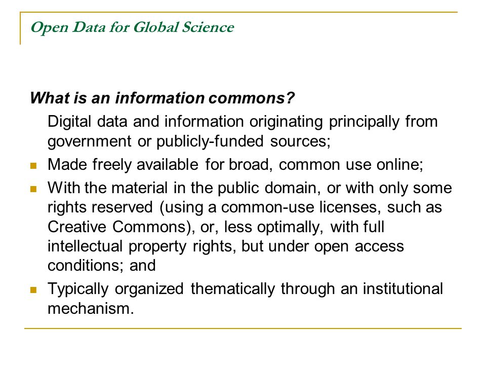 Open Data for Global Science What is an information commons.