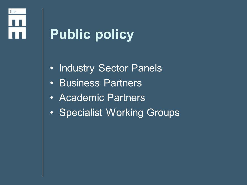Public policy Industry Sector Panels Business Partners Academic Partners Specialist Working Groups