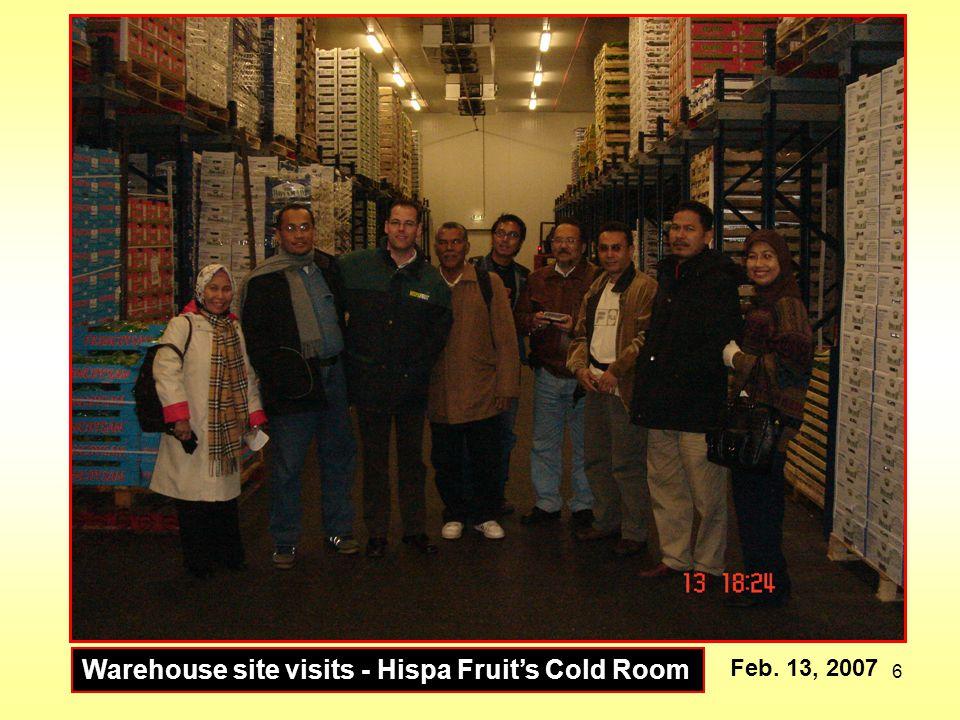 6 Warehouse site visits - Hispa Fruits Cold Room Feb. 13, 2007