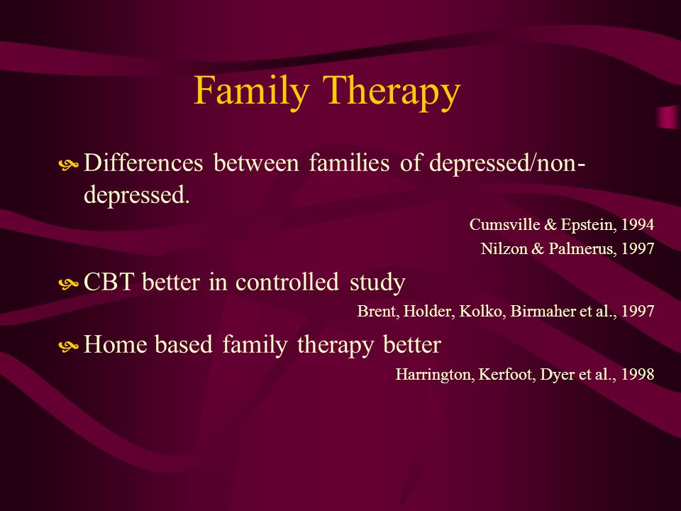 Family Therapy Differences between families of depressed/non- depressed.