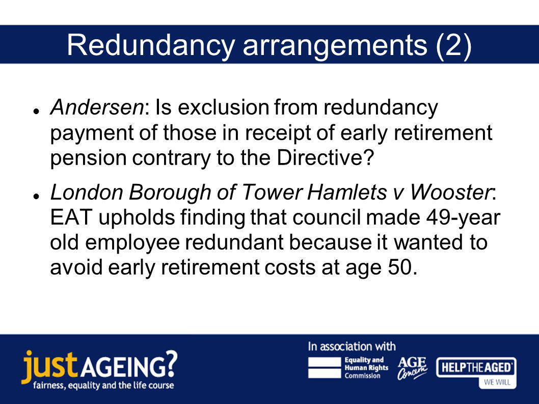 Redundancy arrangements (2) Andersen: Is exclusion from redundancy payment of those in receipt of early retirement pension contrary to the Directive?