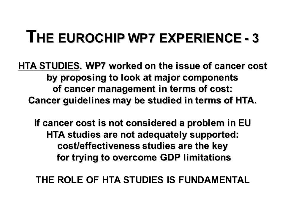 HE EUROCHIP WP7 EXPERIENCE - 3 T HE EUROCHIP WP7 EXPERIENCE - 3 HTA STUDIES.