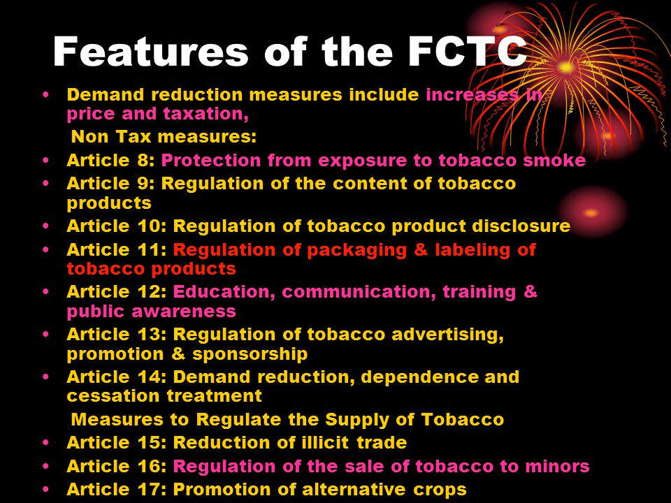 Features of the FCTC Demand reduction measures include increases in price and taxation, Non Tax measures: Article 8: Protection from exposure to tobac