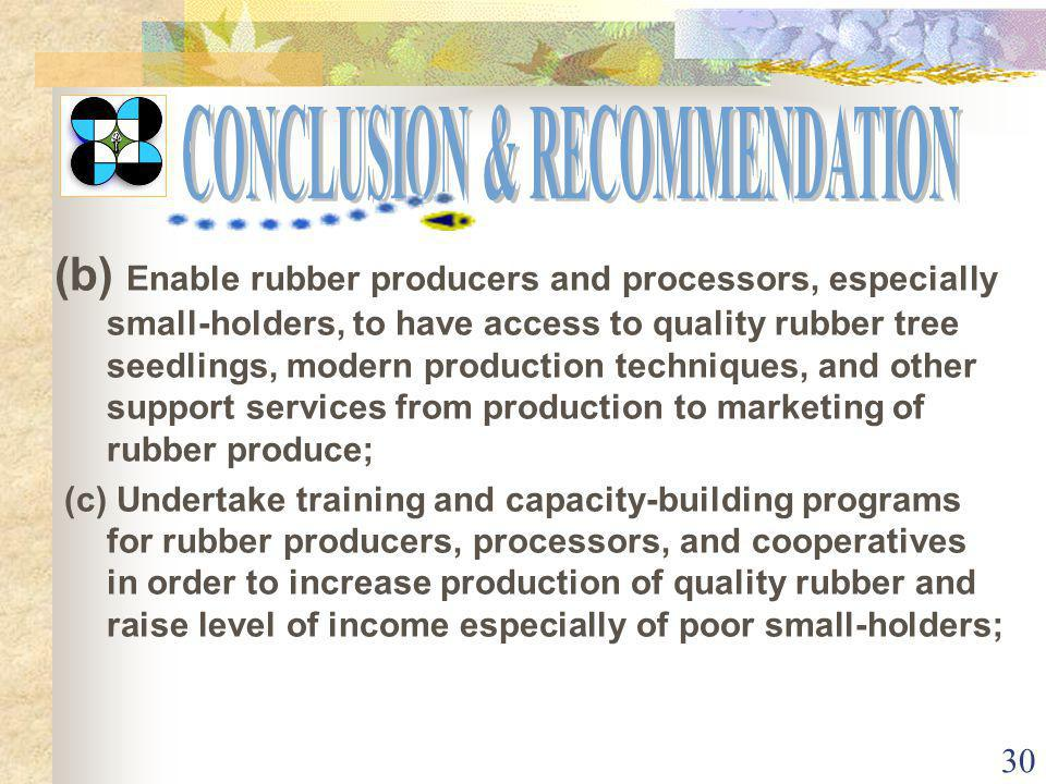 29 These requirements are necessary to ensure that the program promoting the utilization and marketing of rubberwood in the Philippines is not hampered.