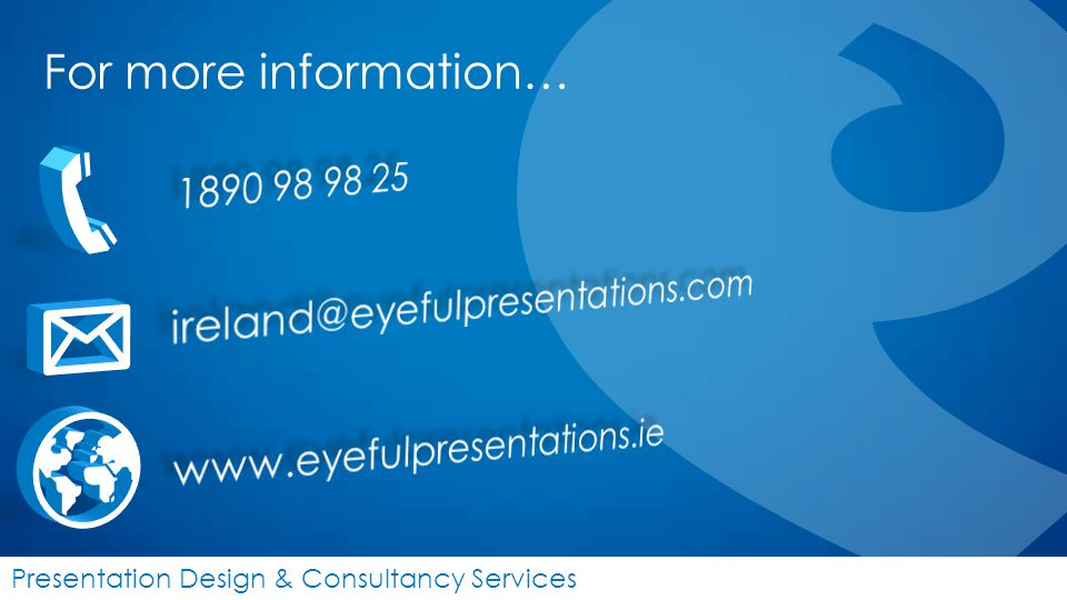Presentation Design & Consultancy Services For more information…