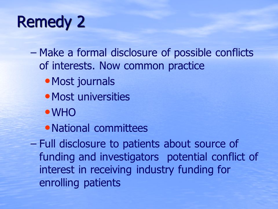 Remedy 2 – –Make a formal disclosure of possible conflicts of interests.