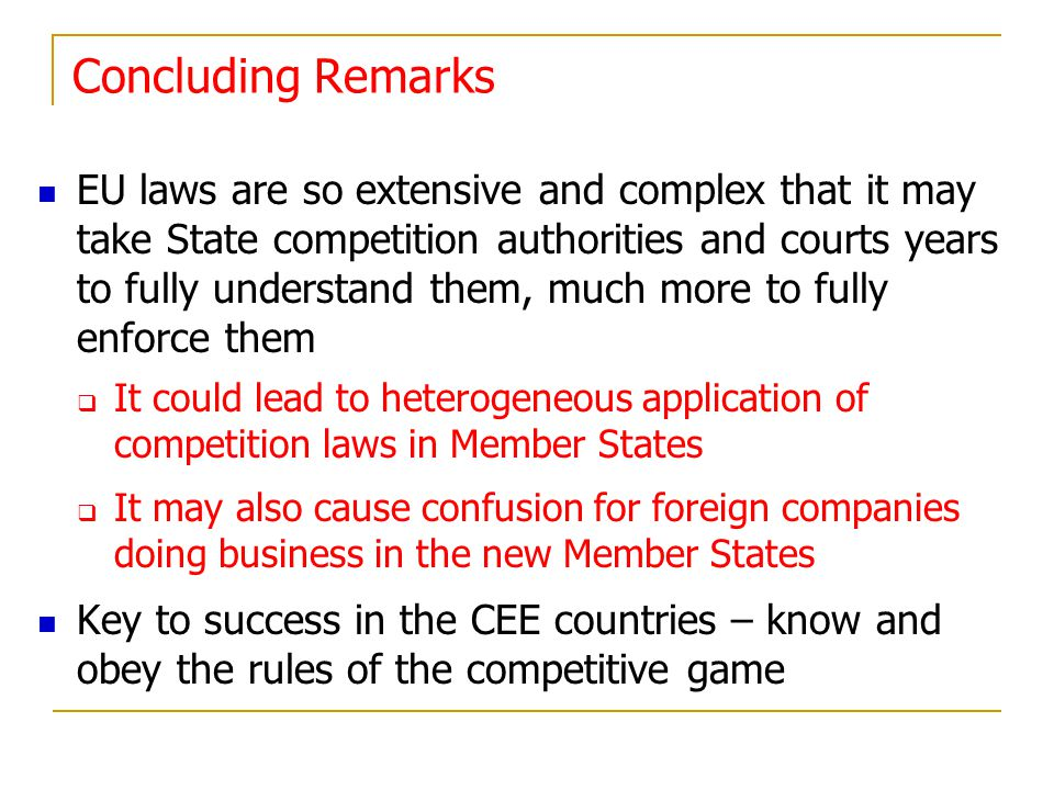 EU laws are so extensive and complex that it may take State competition authorities and courts years to fully understand them, much more to fully enfo