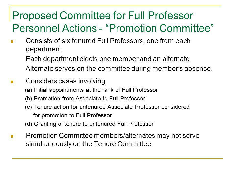 Proposed Committee for Full Professor Personnel Actions - Promotion Committee Consists of six tenured Full Professors, one from each department.