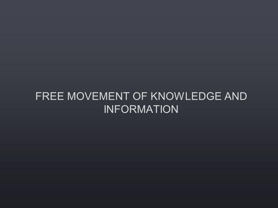 FREE MOVEMENT OF KNOWLEDGE AND INFORMATION
