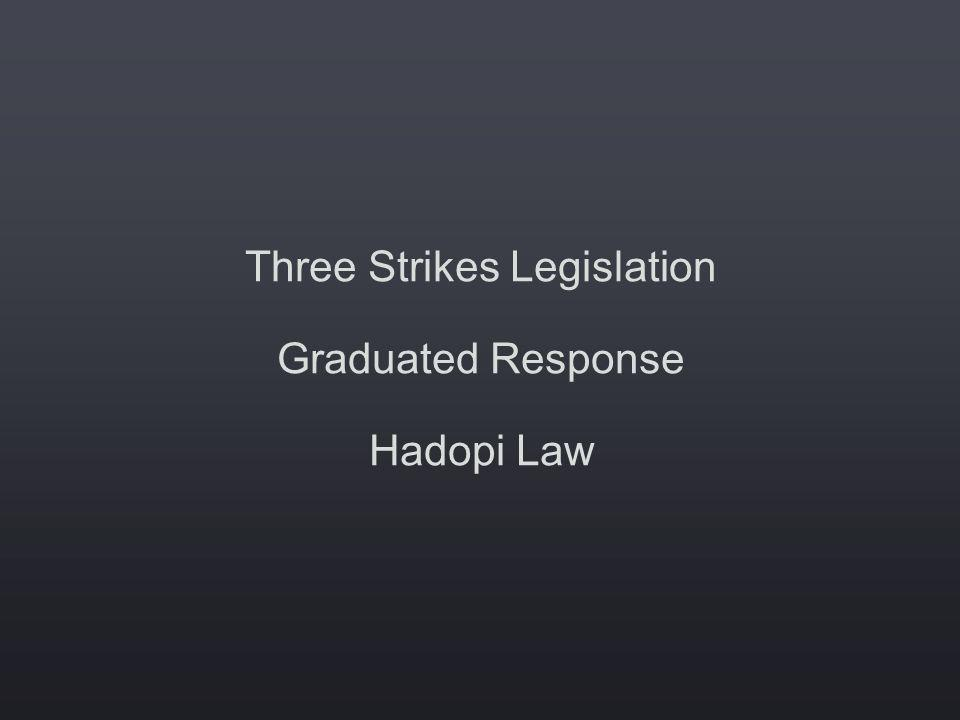 Three Strikes Legislation Graduated Response Hadopi Law