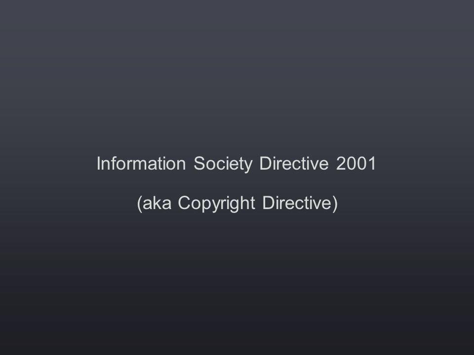Information Society Directive 2001 (aka Copyright Directive)