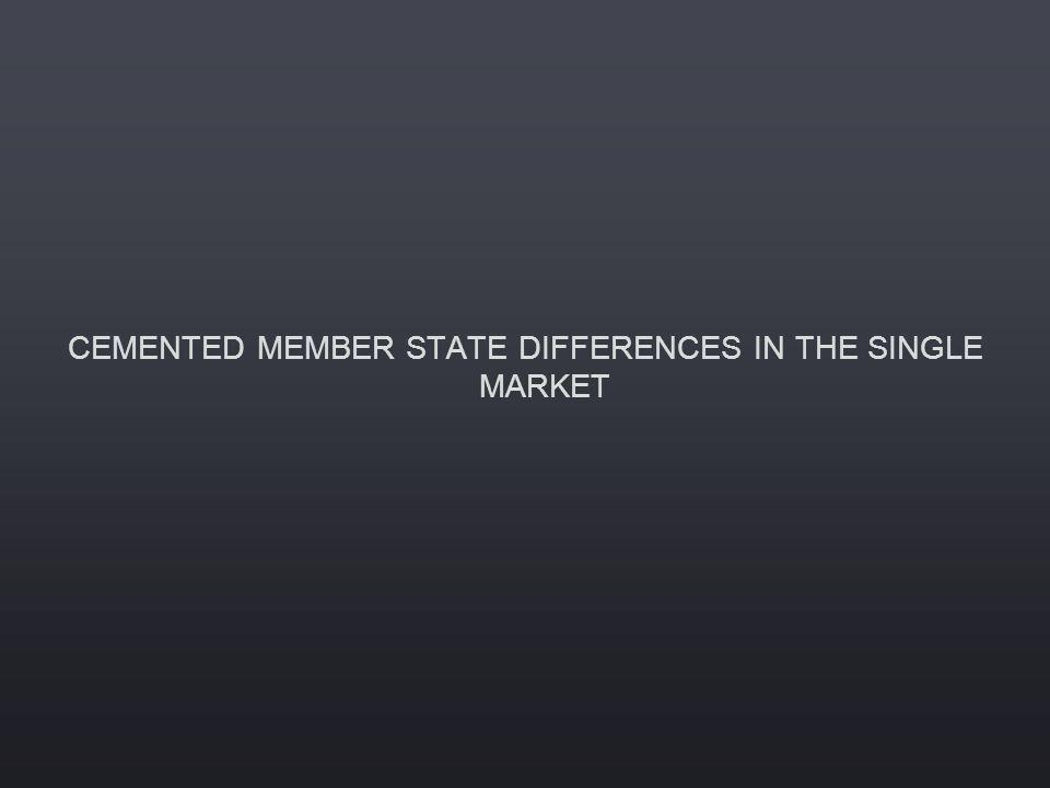 CEMENTED MEMBER STATE DIFFERENCES IN THE SINGLE MARKET