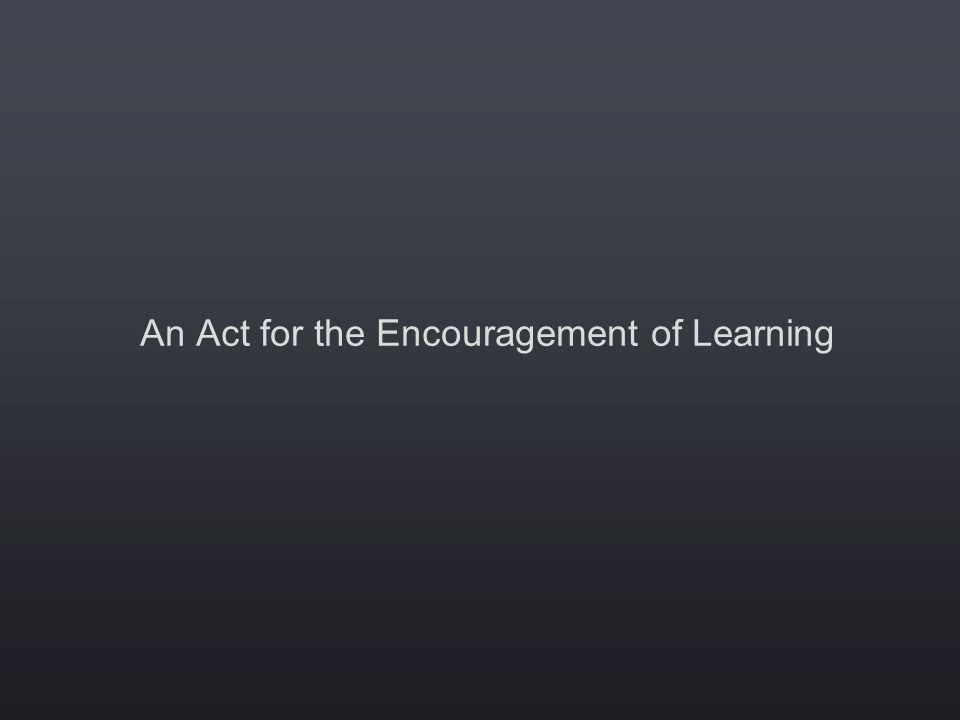 An Act for the Encouragement of Learning