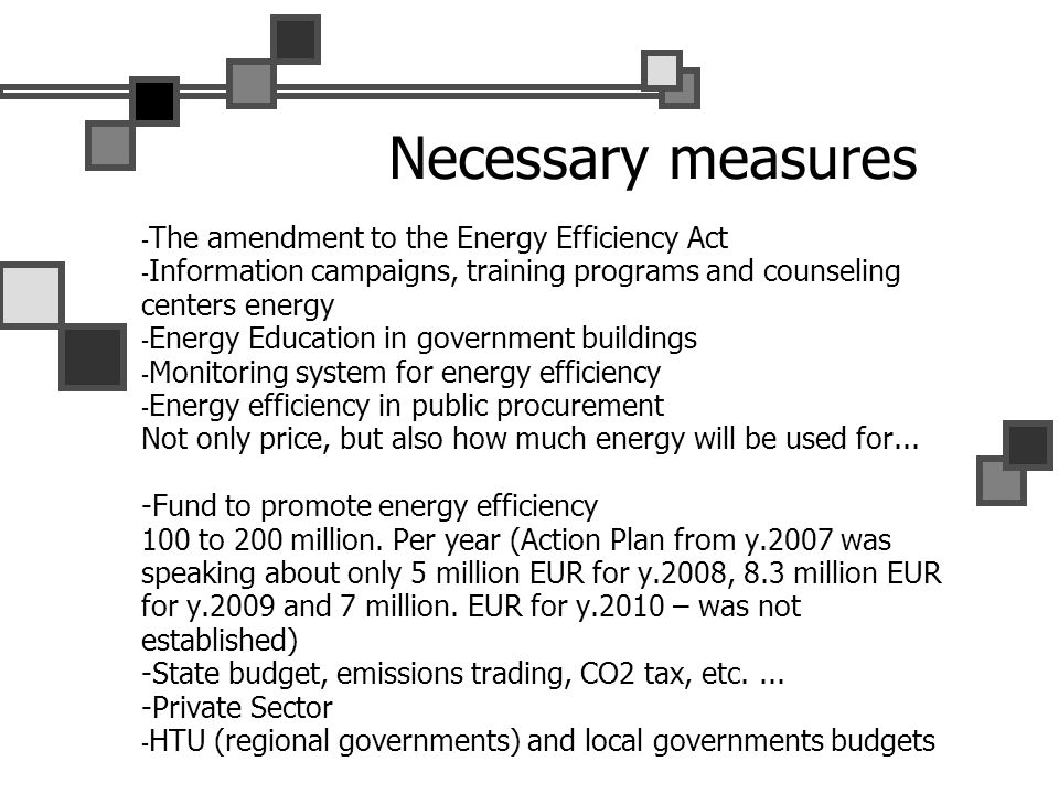 Necessary measures - The amendment to the Energy Efficiency Act - Information campaigns, training programs and counseling centers energy - Energy Educ