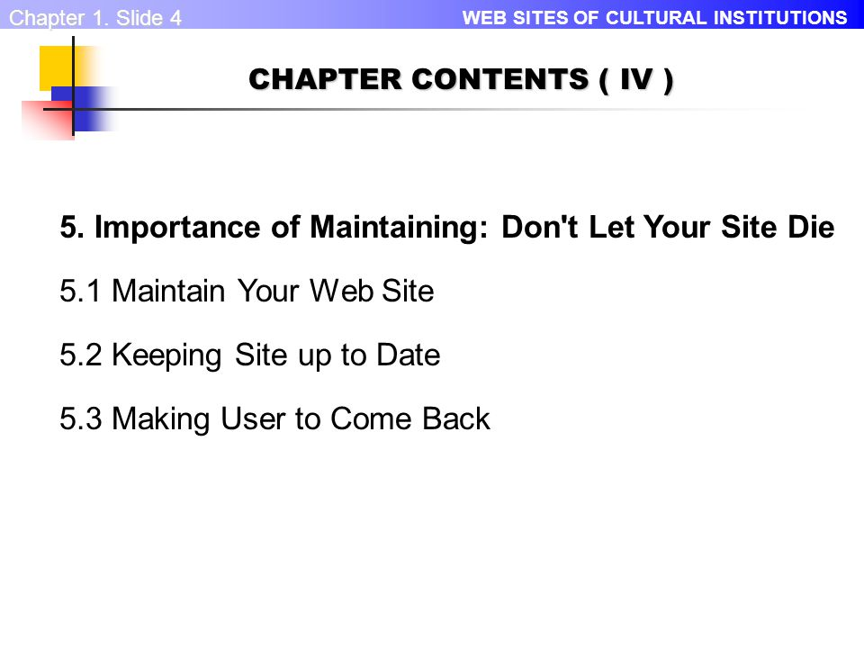 WEB SITES OF CULTURAL INSTITUTIONS Chapter 1. Slide 3 4.
