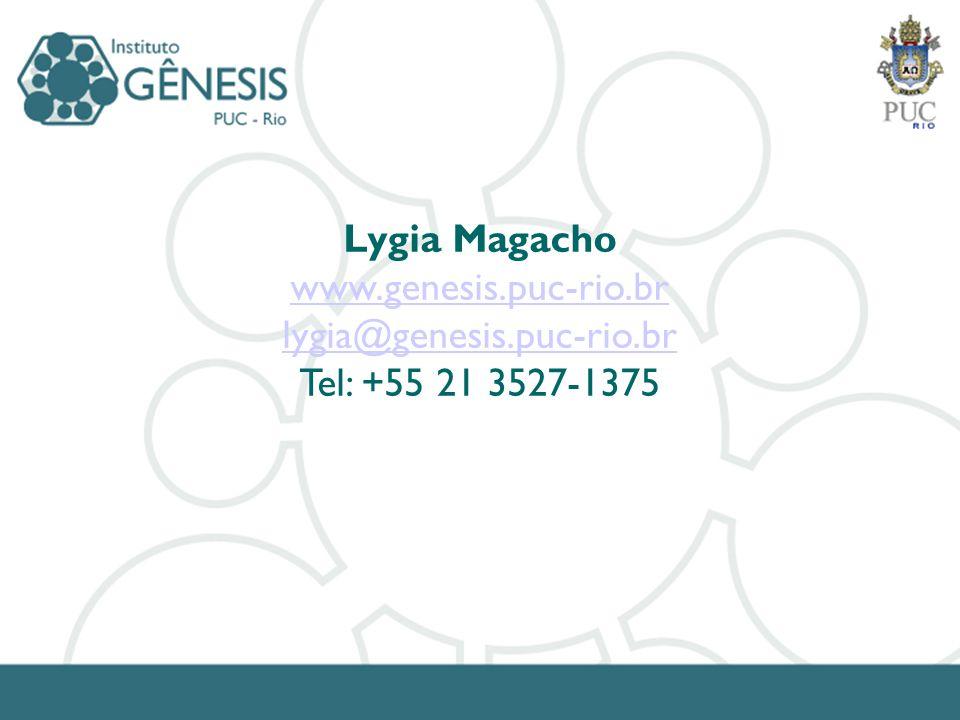 Lygia Magacho www.genesis.puc-rio.br lygia@genesis.puc-rio.br Tel: +55 21 3527-1375