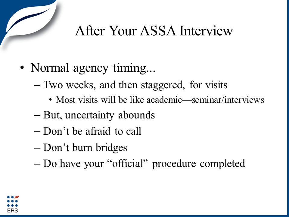 After Your ASSA Interview Normal agency timing...