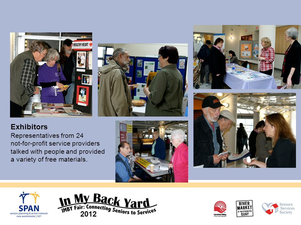 2012 Exhibitors Representatives from 24 not-for-profit service providers talked with people and provided a variety of free materials.