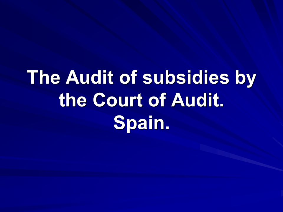 The Audit of subsidies by the Court of Audit. Spain.