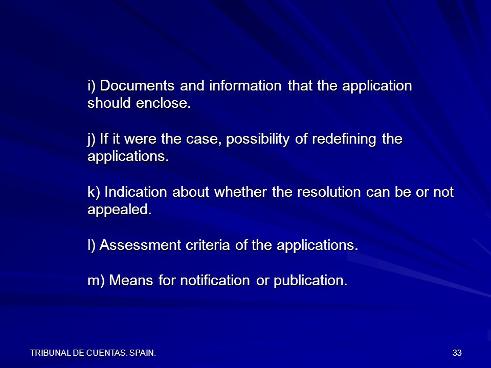 TRIBUNAL DE CUENTAS. SPAIN. 33 i) Documents and information that the application should enclose.