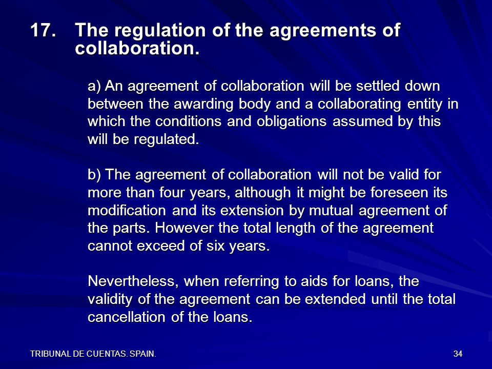 TRIBUNAL DE CUENTAS. SPAIN. 34 17.The regulation of the agreements of collaboration.