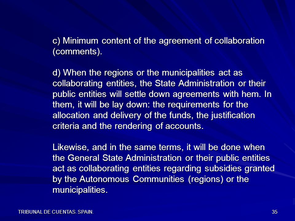 TRIBUNAL DE CUENTAS. SPAIN. 35 c) Minimum content of the agreement of collaboration (comments).