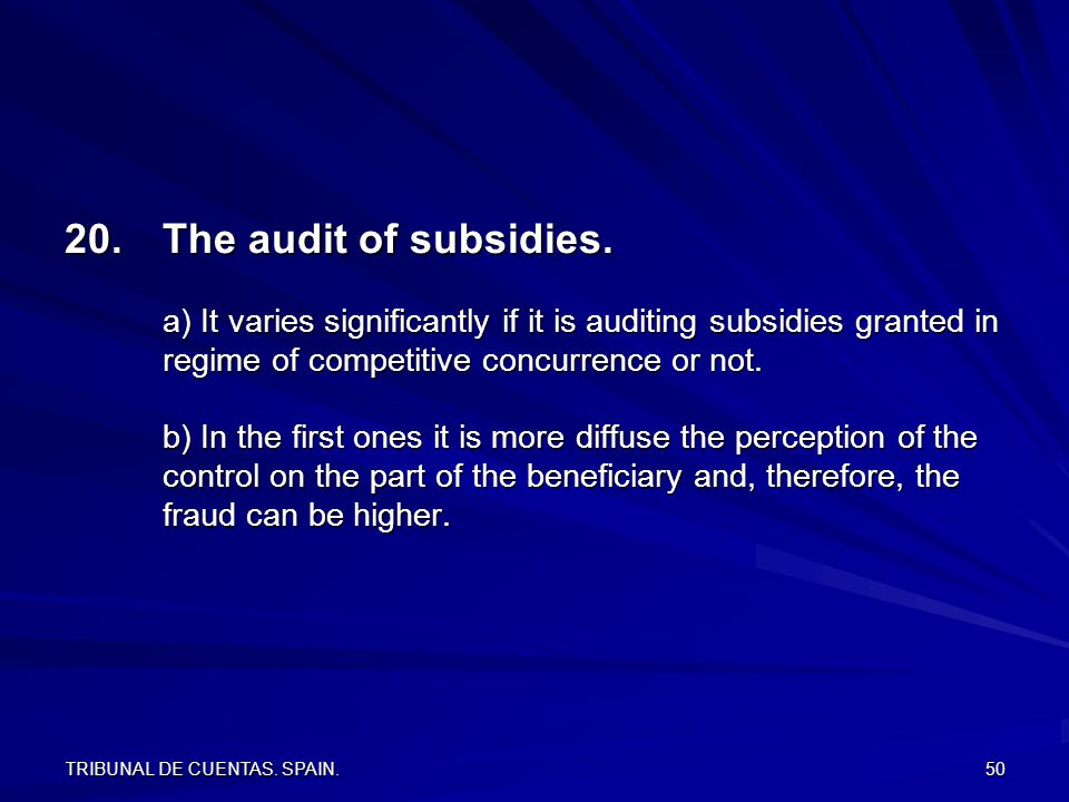TRIBUNAL DE CUENTAS. SPAIN. 50 20.The audit of subsidies.