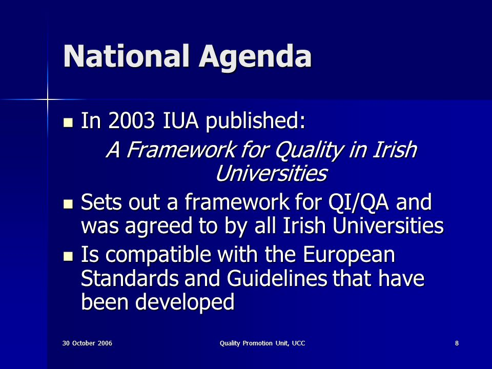 30 October 2006Quality Promotion Unit, UCC29 Future Activities Development of thematic reviews, e.g.